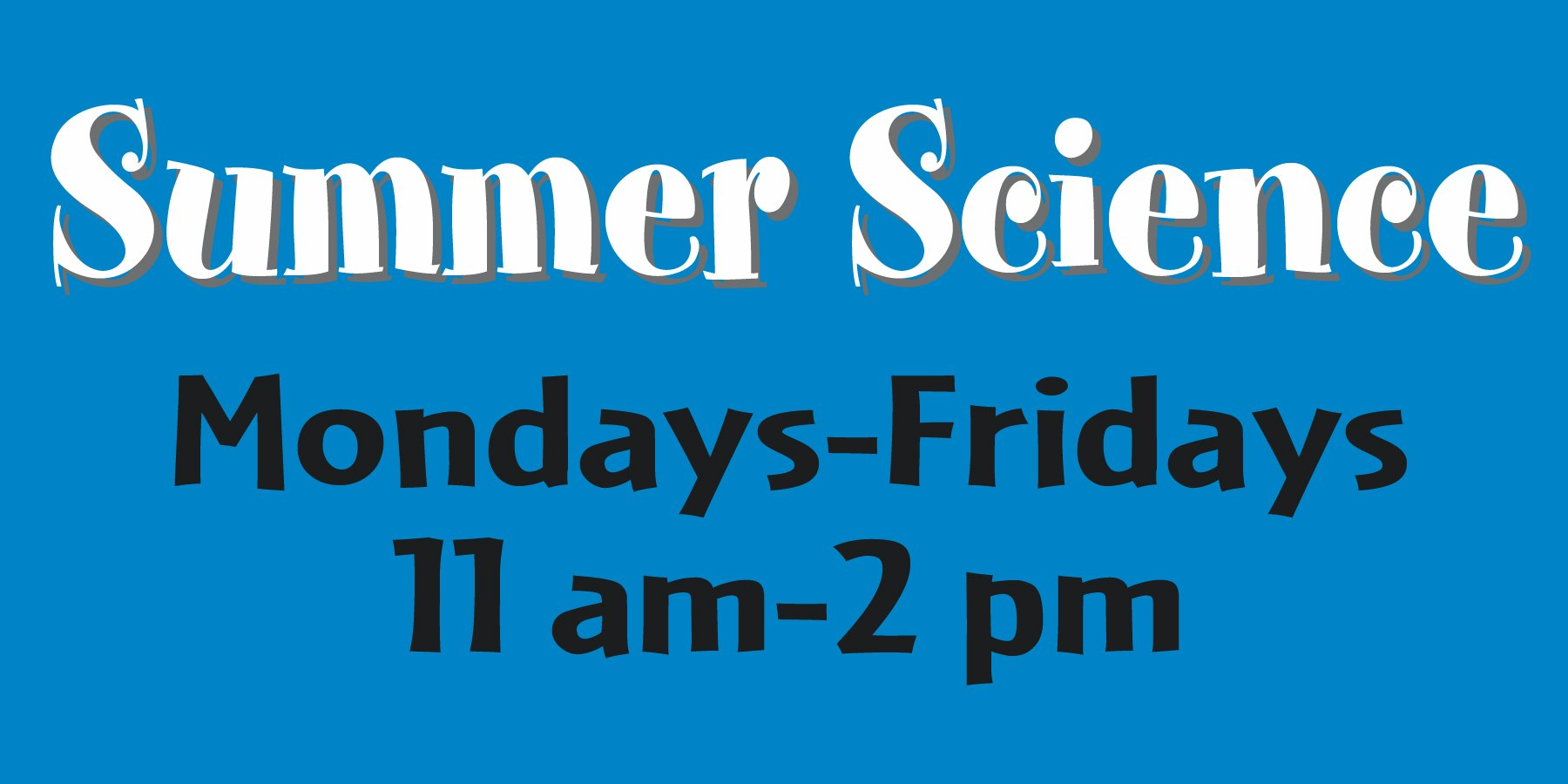 Summer Science Days!